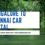 Bangalore to Chennai car rental.cabsrental.in